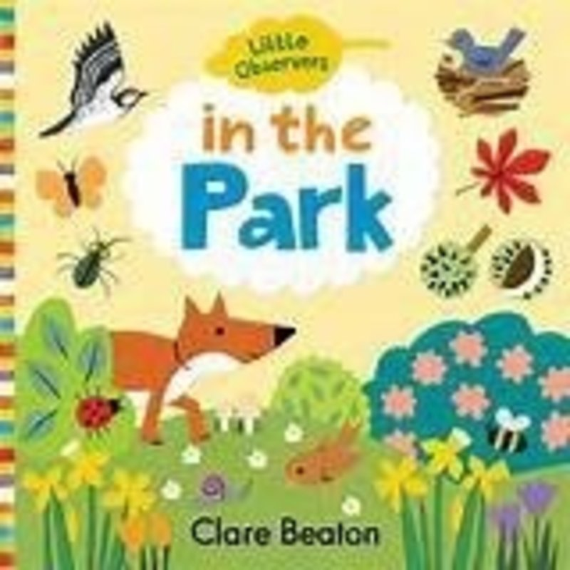 GIBBS SMITH PUBLISHER LITTLE OBSERVERS: IN THE PARK