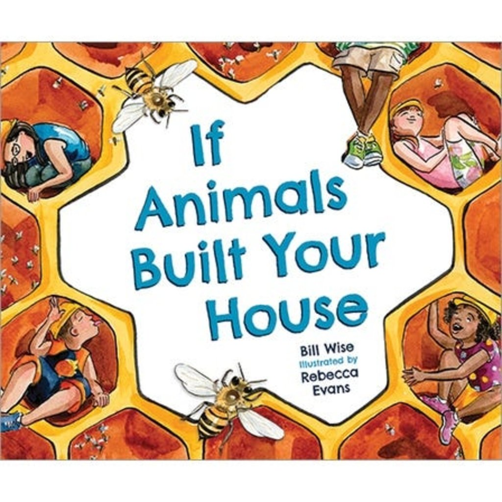 IF ANIMALS BUILT YOUR HOUSE