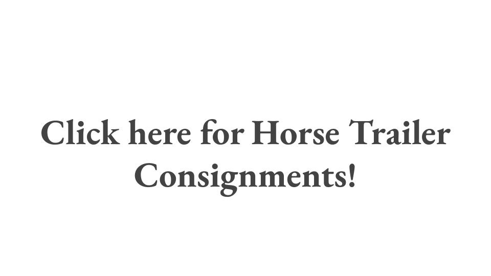 Click here for Horse Trailer Consignments!