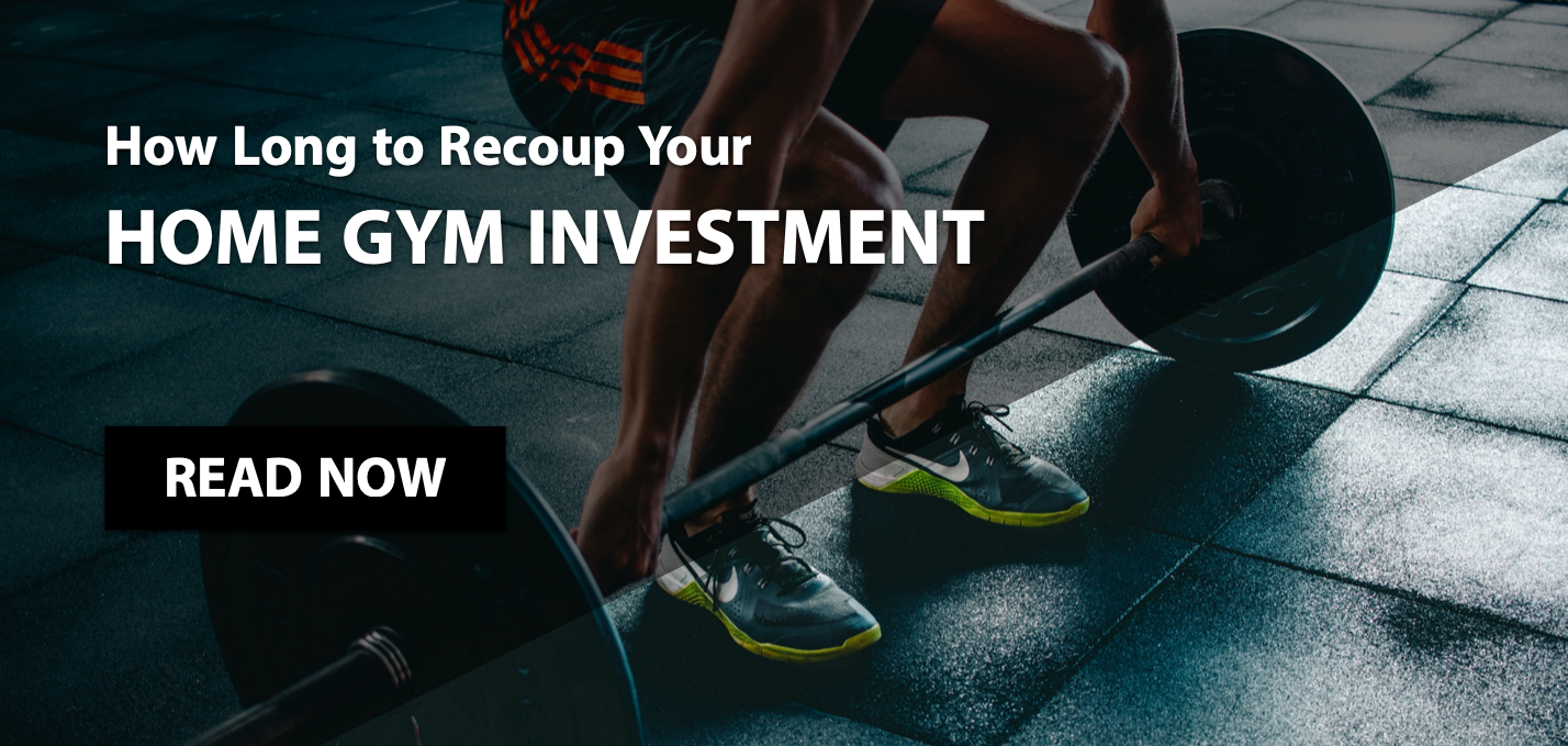 How Long To Recoup Your Home Gym Investment