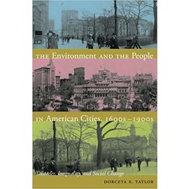 The Environment & The People In American Cities: 1600's to 1900's