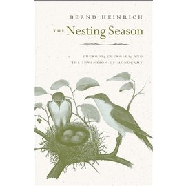 NESTING SEASON: cuckoos, cuckolds, and the invention of monogamy
