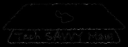Tech Savvy Maui