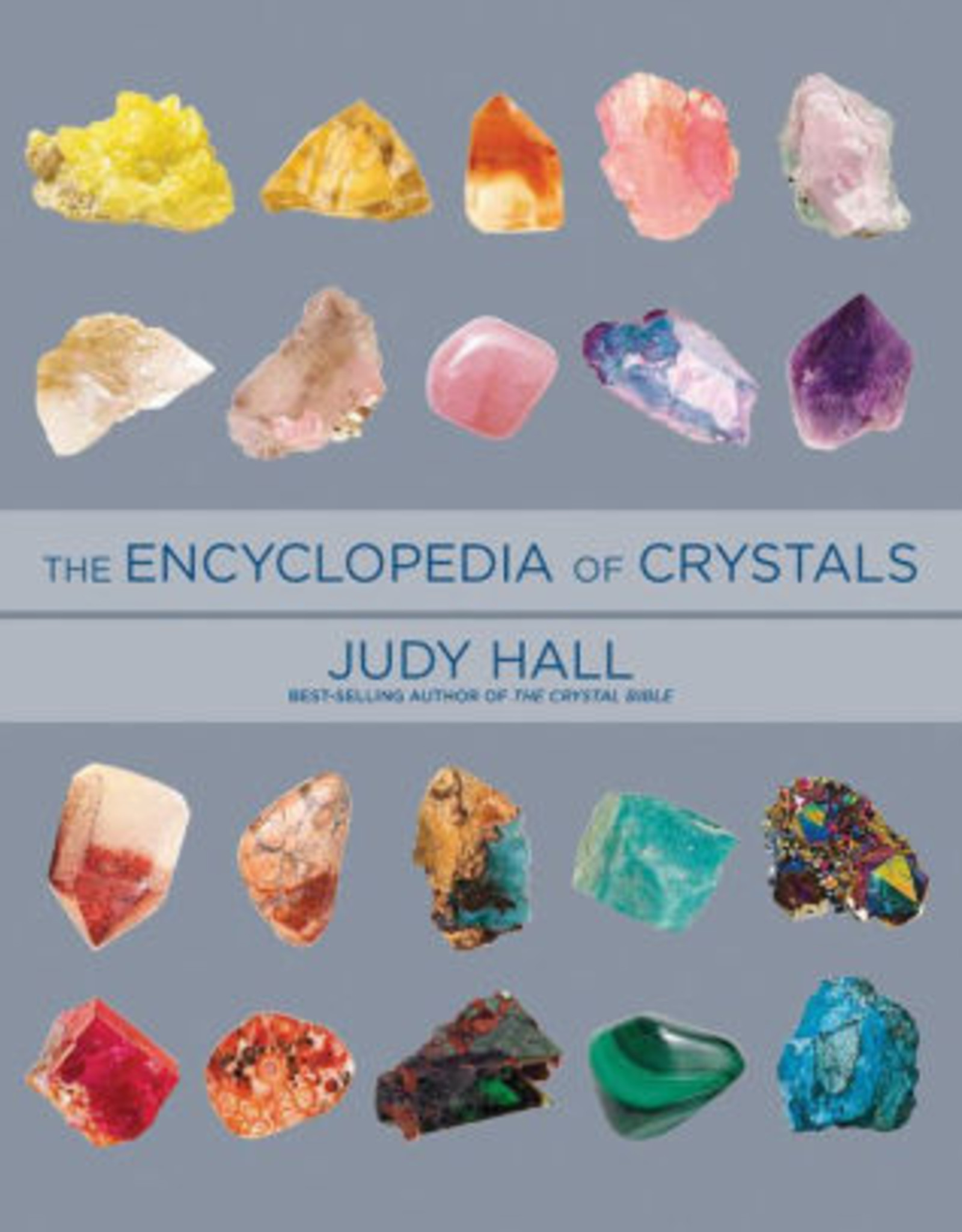 Quarto Knows Publishing Encyclopedia of Crystals, Revised and Expanded