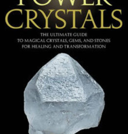 Quarto Knows Publishing 101 Power Crystals