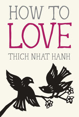 Penguin Random House How to Love (Thich Nhat Hanh)