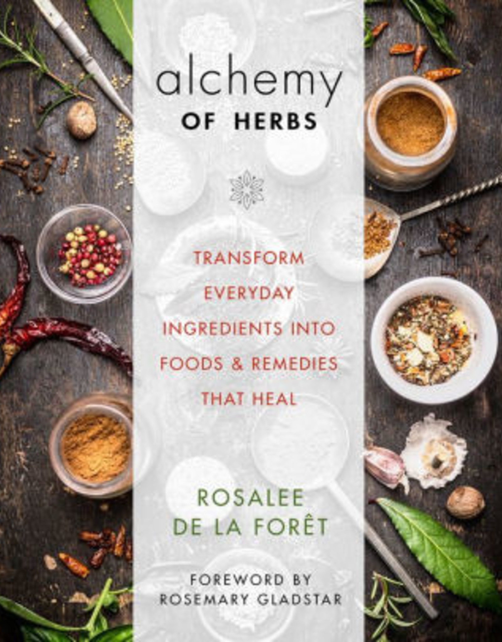 Penguin Random House Alchemy of Herbs: Transform Everyday Ingredients into Foods and Remedies That Heal