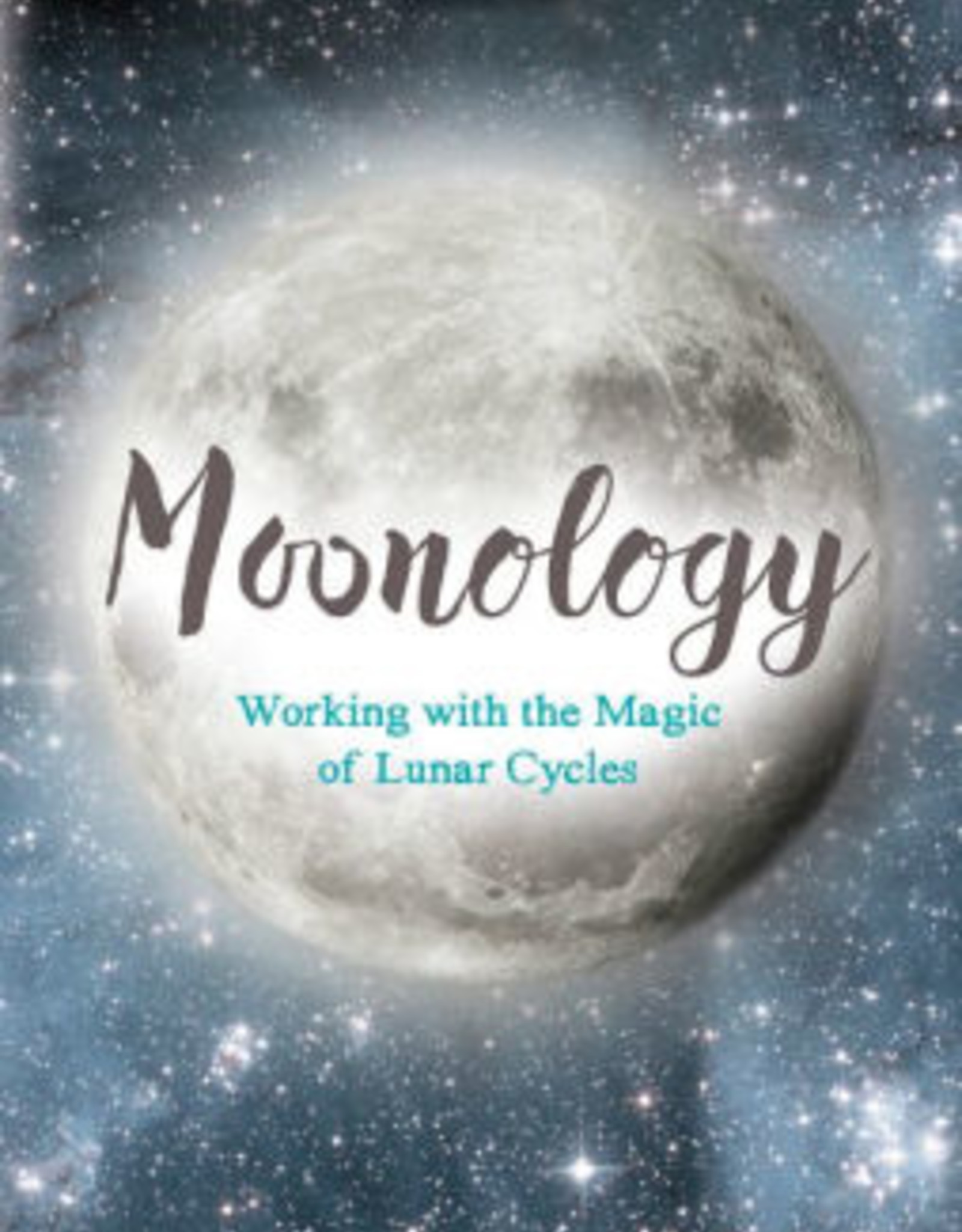 Penguin Random House Moonology: Working with the Magic of Lunar Cycles