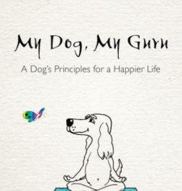 Penguin Random House My Dog, My Guru: A Dog's Principles for a Happier Life
