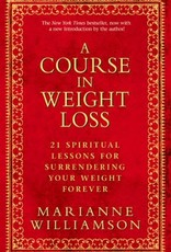 Penguin Random House A Course in Weight Loss: 21 Spiritual Lessons for Surrendering Your Weight Forever