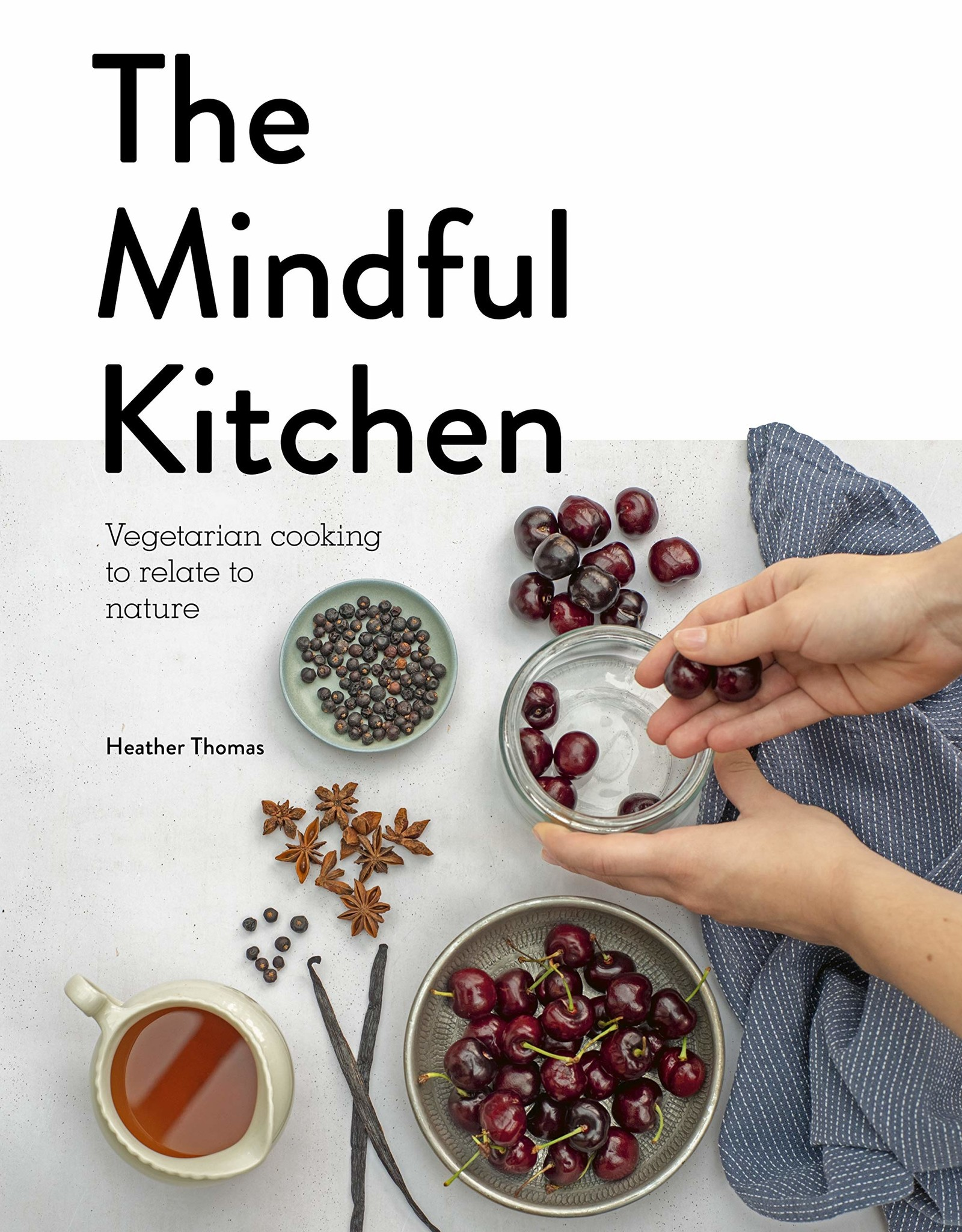 Quarto Knows Publishing Mindful Kitchen: Vegetarian Cooking to Relate to Nature