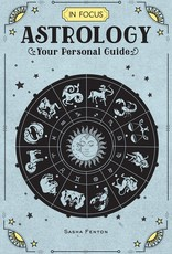 Quarto Knows Publishing In Focus Astrology: Your Personal Guide
