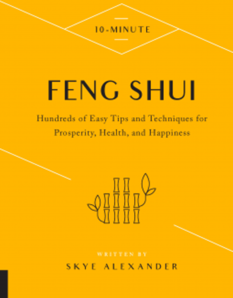 Hachette Book Group 10-Minute Feng Shui: Hundreds of Easy Tips and Techniques for Prosperity, Health, and Happiness