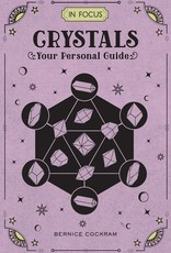 Quarto Knows Publishing In Focus Crystals: Your Personal Guide