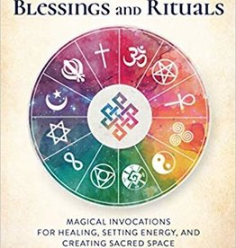 Hachette Book Group Book of Blessings and Rituals: Magical Invocations for Healing, Setting Energy and Creating Sacred Space