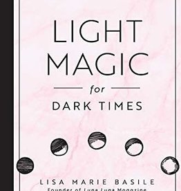 Hachette Book Group Light Magic For Dark Times