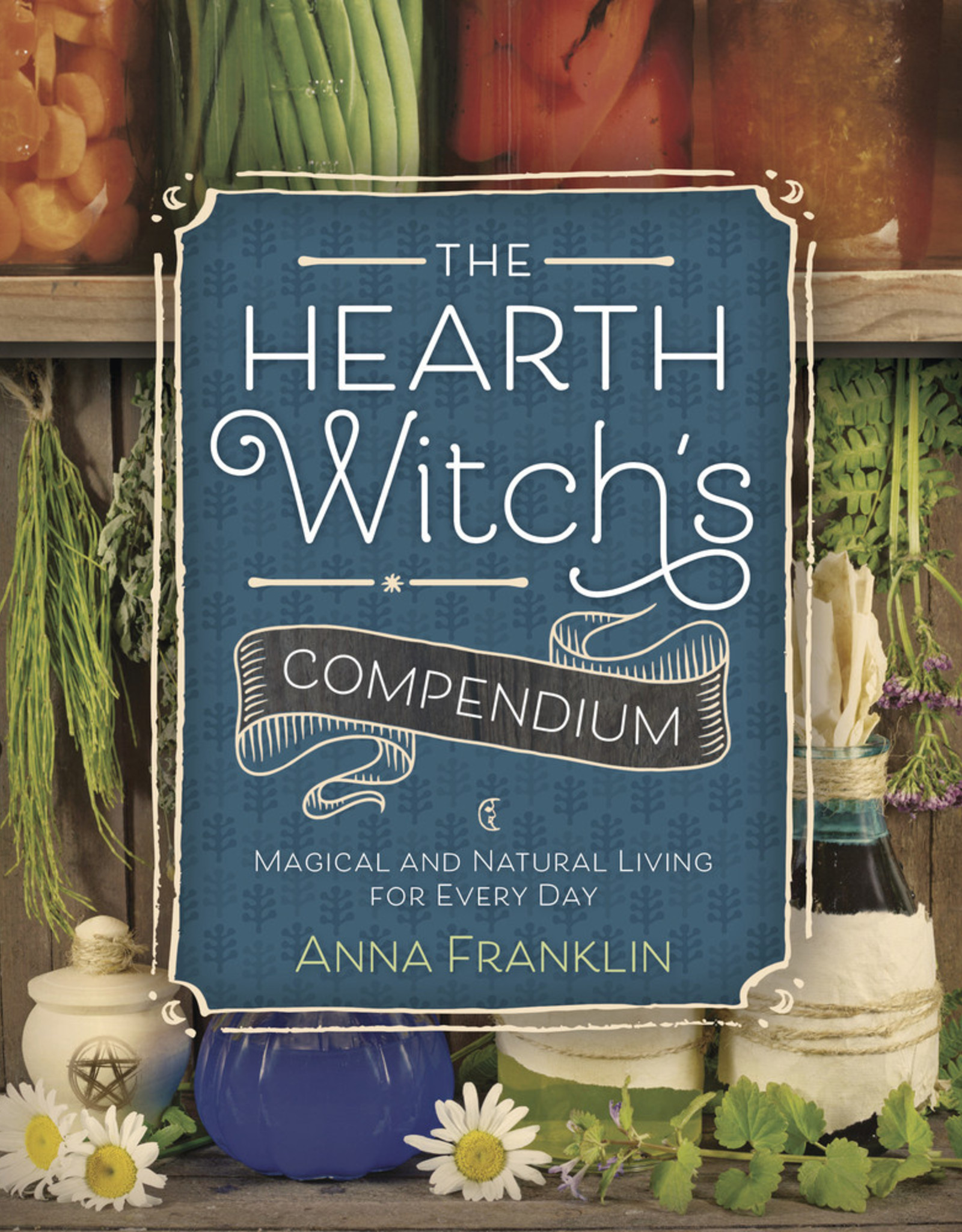 Llewelyn The Hearth Witch's Compendium