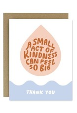 Worthwhile Paper Small Act of Kindness Card