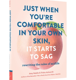 Hachette Book Group *Just When You're Comfortable in Your Own Skin It Starts to Sag