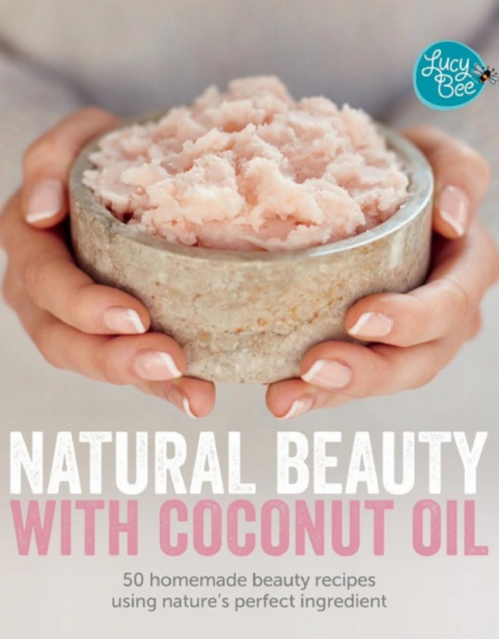 Hachette Book Group Natural Beauty with Coconut Oil