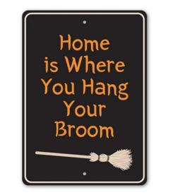 Lizton Sign Shop Home is Where You Hang Your Broom Sign - 10x14 inches*