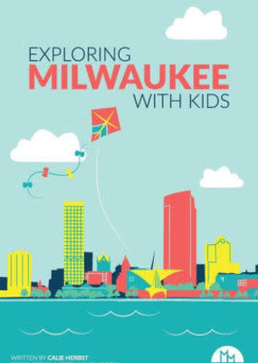 Exploring Milwaukee With Kids