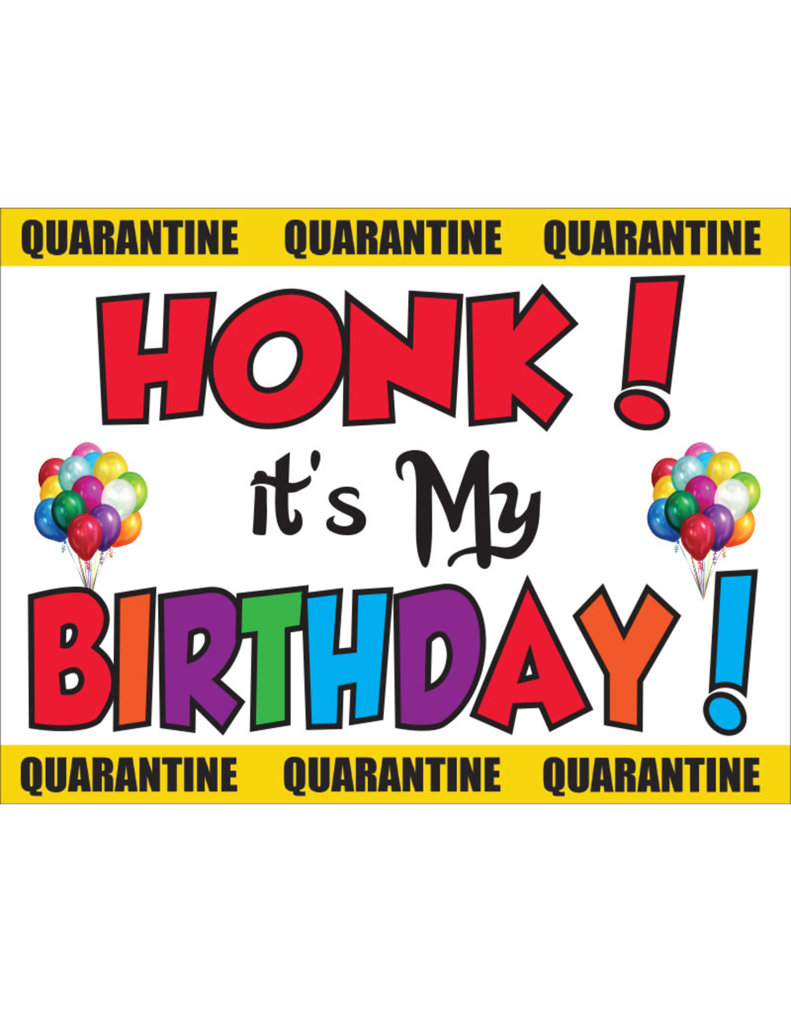 Quarantine Honk Its My Birthday Yard Sign