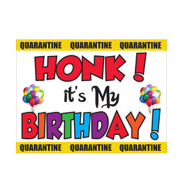 Quarantine Honk Its My Birthday Yard Sign