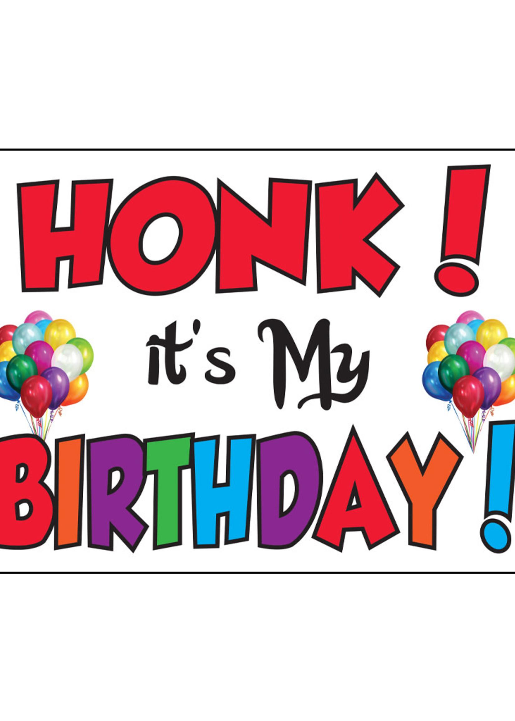 Honk its My Birthday Yard Sign