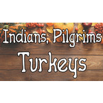 Indians, Pilgrims & Turkey's