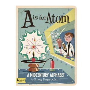 Gibbs Smith Board Book | A Is For Atom