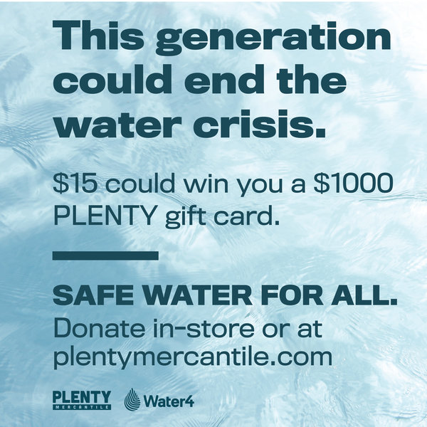 PLENTY IN-HOUSE Water4 Donation (1 Entry per $15)
