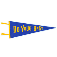 Gibbs Smith Pennant | Do Your Best