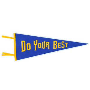 Gibbs Smith Pennant | Do Your Best