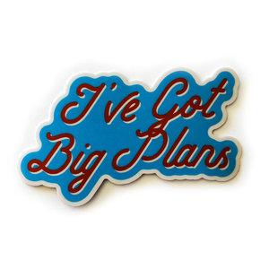 Stickers Northwest Sticker | I've Got Big Plans