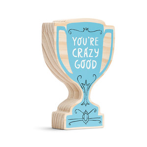 Compendium Wood Sign | Small | You're Crazy Good