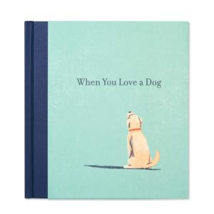 Compendium Book | When You Love A Dog