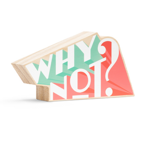 Wood Sign | Small | Why Not