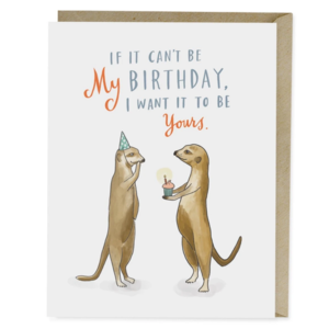 Emily McDowell Card | If It Can't Be My Bday