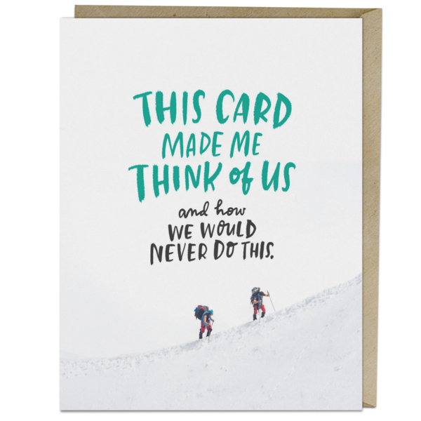 Emily McDowell Card   We Would Never