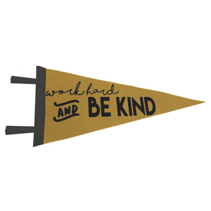 Flair City Supply Co Pennant | Work Hard & Be Kind | Gold Felt