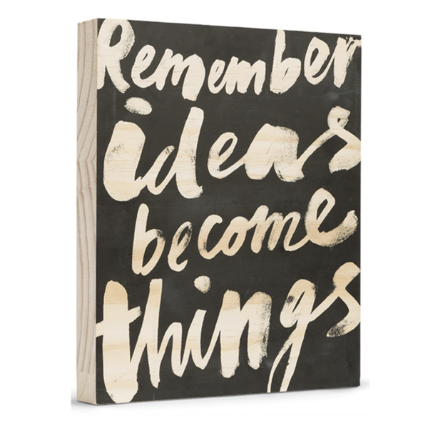 Wood Sign | Large | Remember, Ideas Become Things
