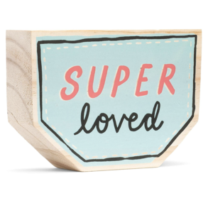 Compendium Wood Sign | Small | Super Loved