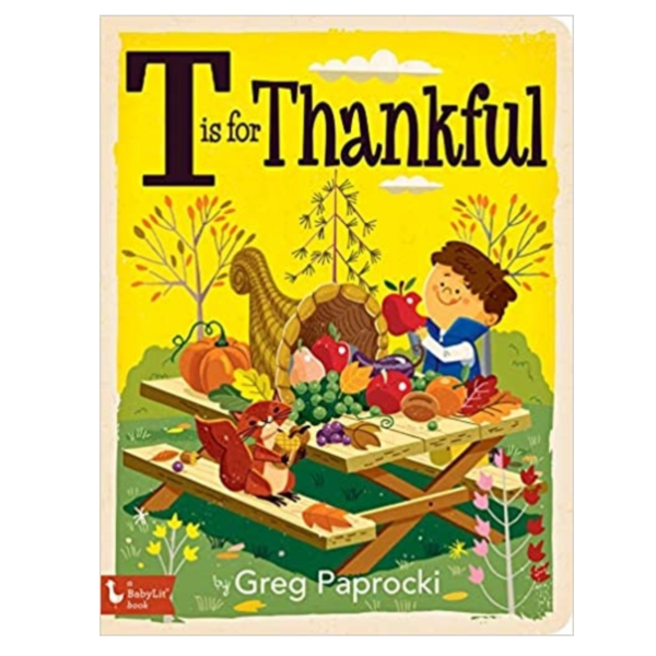 Gibbs Smith Board Book   T is for Thankful   An Alphabet Primer