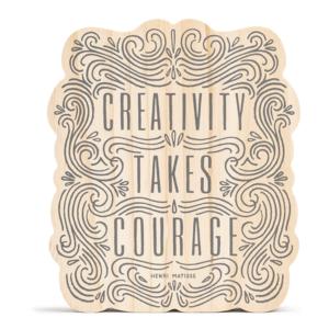 Compendium Wood Sign | Medium | Creativity Takes Courage