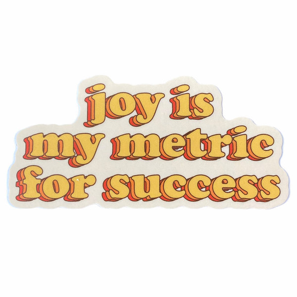 Stickers Northwest Sticker | Joy Is my Metric for Success