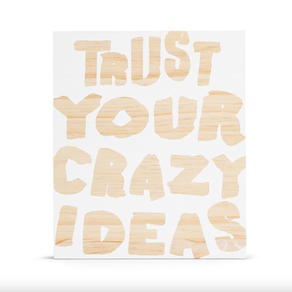 Compendium Wood Sign | Large | Trust Your Crazy Ideas