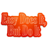 Stickers Northwest Sticker | Easy Does it, but Do it