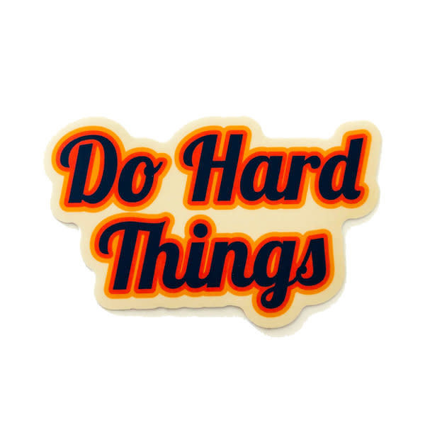 Stickers Northwest Sticker   Say: Do Hard Things