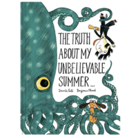Chronicle Books Book   Truth About My Unbelievable Summer
